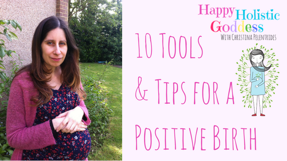 10 Tools & Tips for a Positive Birth